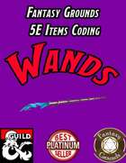 Fantasy Grounds 5E Items Effects Coding - Wands