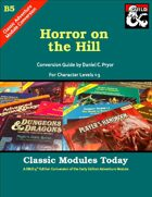 Classic Modules Today: B5 Horror on the Hill (5e)