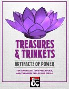 Treasures and Trinkets: Artifacts of Power For Tier 4