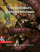The Huntsman's Expanded Subclasses