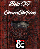 Magic Item of the week 1   Belt Of Shapeshifting