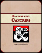 Homebrewing: Cantrips