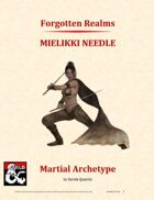 Forgotten Realms - Mielikki Needle martial archetype