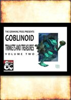 Goblinoid Trinkets and Treasures 2