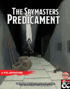 The Spymasters Predicament