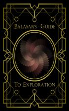 Balasar's Guide to Exploration