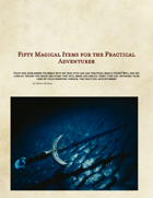 Fifty Magical Items for the Practical Adventurer