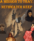A Mission to Thay : Nethwatch Keep