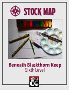 Stock Map: Beneath Blackthorn Keep Sixth Level