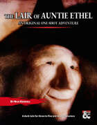 One-Shot: The Lair of Auntie Ethel
