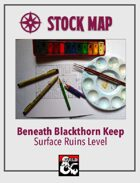 Stock Map: Beneath Blackthorn Keep, Surface Ruins Level
