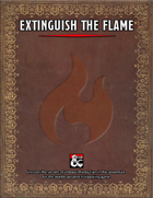 Extinguish the Flame (Adventure)