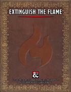 Extinguish the Flame (Adventure)