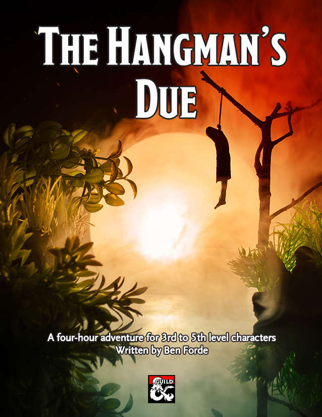 The Hangman's Due - 4 hour adventure for levels 3-5