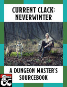 Current Clack: Neverwinter — A Dungeon Master's Sourcebook