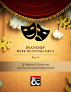Inanimis' Interesting NPCs (Part 4)
