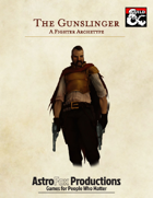The Gunslinger: A Fighter Martial Archetype