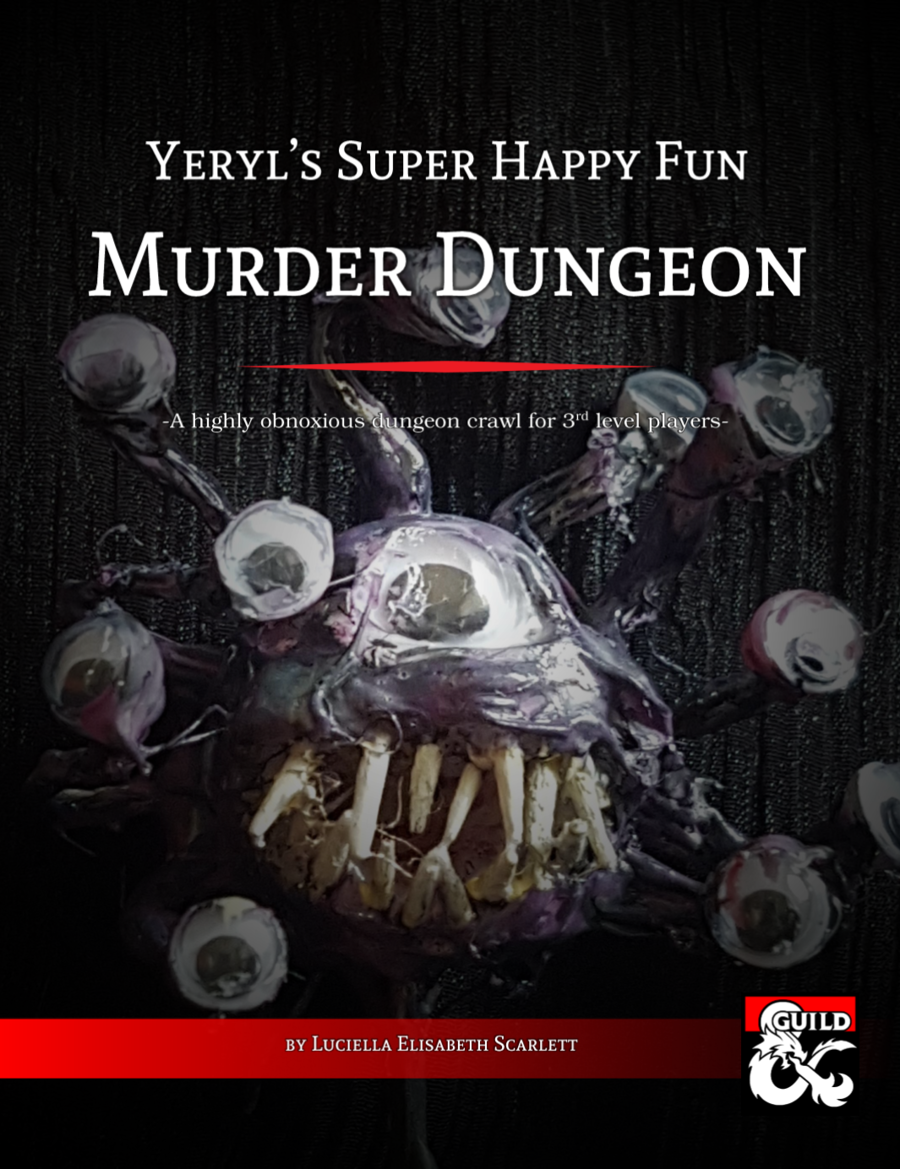 Yeryl's Super Happy Fun Murder Dungeon