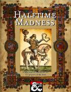 Halftime Madness