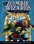 Zombie Wizards Of Greesly Keep