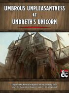 Umbrous Unpleasantness at Undreth's Unicorn: A Border Kingdom's Tale.