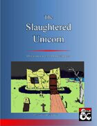 The Slaughtered Unicorn
