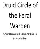 Druid Circle of the Feral Warden v1.0
