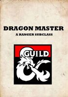 A Ranger's Subclass: DRAGON MASTER