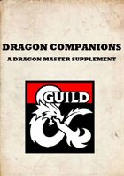 A Dragon Master Supplement: Dragon Companions