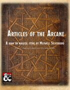 Articles of the Arcane: A Supplement of Magic Items