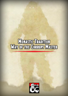 Monk Tradition: Way of the Corrupt Master