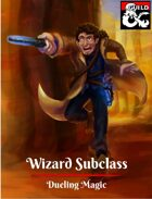 Wizard Subclass: Dueling Magic
