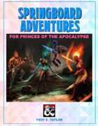 Springboard Adventures for Princes of the Apocalypse