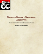 Machine Master-Mechanist Archetype 5E
