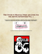 The Guide to Magical Items and Junk for the Astute Adventurer Vol. 1