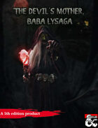 The Devil's Mother, Baba Lysaga. A CR 25 Version.