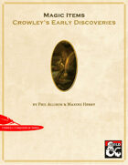 Magic Items - Crowley's Early Discoveries