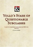 Yollo's Stash of Questionable Subclasses