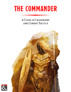 The Commander - A Class of Leadership and Combat Tactics