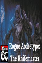 Rogue Archetype: The Knifemaster
