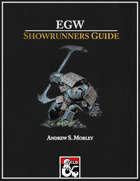 EGW: Showrunners Guide