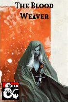The Blood Weaver Class