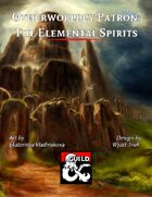 Otherwordly Patron: The Elemental Spirits