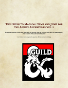 The Guide to Magical Items and Junk for the Astute Adventurer Vol. 2