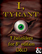 I Tyrant- 7 new Beholders for 5th Edition D&D
