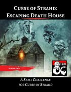 Curse of Strahd: Escaping Death House Skill Challenge