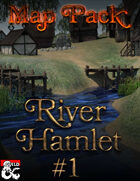 Map Pack - River Hamlet #1