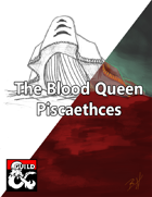 The Blood Queen Piscaethces
