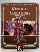 Warforged Components