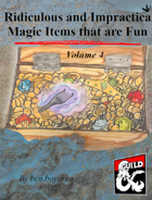 Ridiculous and Impractical Magic Items that are Fun Volume 4